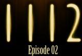 1112 Episode 02