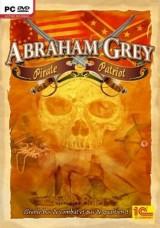 Abraham Grey : Pirate & Patriot