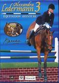 Alexandra Ledermann 3 : Equitation Aventure
