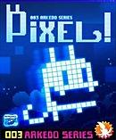 Arkedo Series - 003 Pixel!