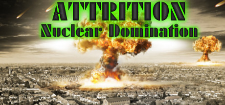 Attrition : Nuclear Domination