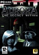 Aurora : The Secret Within