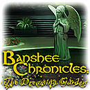Banshee Chronicles : The Dreaming Garden