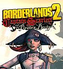 Borderlands 2 : Le Capitaine Scarlett et son Butin de Pirate