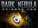Dark Nebula : Episode Two