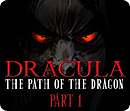 Dracula : The Path of the Dragon - Part 1