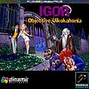 Igor : Objective Uikokahonia