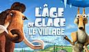L'Age de Glace : Le Village