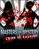 Masters of Mystery : Crime of Fashion