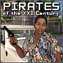 Pirates of the XXI Century