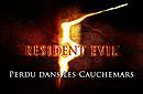 Resident Evil 5 : Perdu dans les Cauchemars