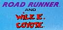 Road Runner and Wile E. Coyote