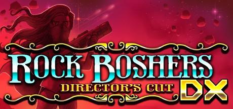 Rock Boshers DX : Director?s Cut
