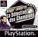 Roger Lemerre : La Sélection des Champions 2001