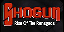 Shogun : Rise of the Renegade