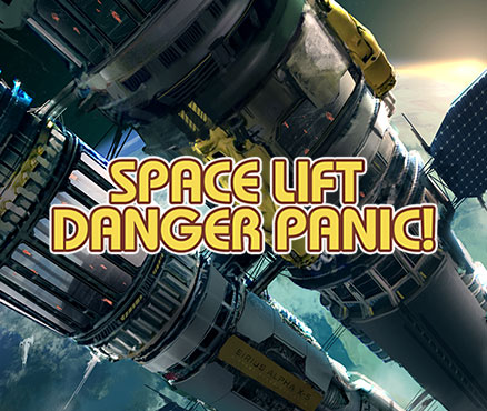 Space Lift Danger Panic !