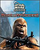Star Wars Galaxies : Rage of the Wookiees