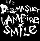 The Dishwasher : Vampire Smile