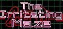 The Irritating Maze