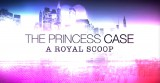 jaquette iOS The Princess Case A Royal Scoop