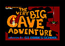 The Very Big Cave Adventure